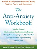 The Anti-Anxiety Workbook: Proven Strategies to Overcome Worry, Phobias, Panic, and Obsessions (Guilford Self-Help Workbook)