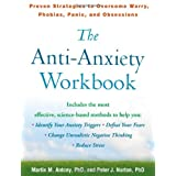 The Anti-Anxiety Workbook: Proven Strategies to Overcome Worry, Phobias, Panic, and Obsessions (Guilford Self-Help Workbook) ~ Martin M. Antony