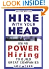 Hire With Your Head: Using POWER Hiring to Build Great Teams, 2nd Edition