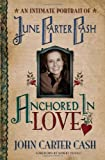 Anchored In Love : An Intimate Portrait of June Carter Cash