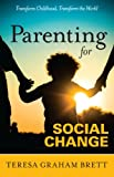 Parenting for Social Change - Transform Childhood, Transform the World