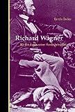 Kerstin Decker Richard Wagner: Mit den Augen seiner Hunde betrachtet
