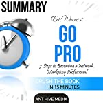 Go Pro: 7 Steps to Becoming a Network Marketing Professional | Summary |  Ant Hive Media