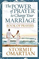 The Power of PrayerTM to Change Your Marriage Book of Prayers (English Edition)