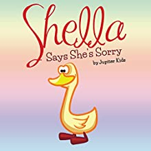 Shella Says She's Sorry (       UNABRIDGED) by Jupiter Kids Narrated by Christy Williamson