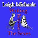 Writing between the Sexes (       UNABRIDGED) by Leigh Michaels Narrated by John David