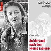 Mary Leakey - Auf der Jagd nach dem Homo sapiens (Frauen - Berufsrisiken) | Edelgard Abenstein