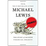 Panic: The Story of Modern Financial Insanity ~ Michael Lewis