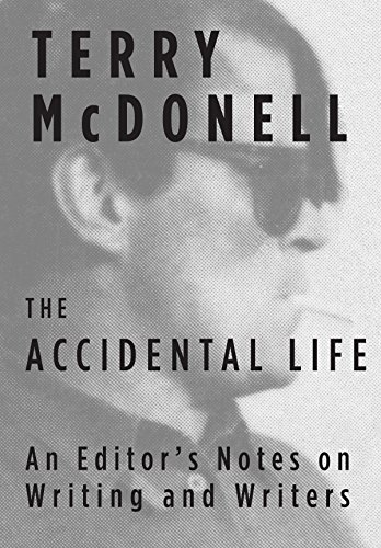 the-accidental-life-an-editors-notes-on-writing-and-writers