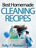 Best Homemade Cleaning Recipes: Your Guide to Safe, Eco-Friendly, and Money-Saving Recipes