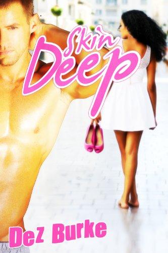 Skin Deep by Dez Burke