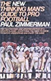 img - for The New Thinking Man's Guide to Pro Football by Paul Lionel Zimmerman (1984-09-03) book / textbook / text book