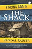 Finding God in the Shack: Conversations on an Unforgettable Weekend