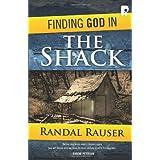 Finding God in The Shack ~ Randal Rauser