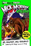 Mick Morris Myth Solver #2 Bigfoot...Big Trouble! (Five Ways to Finish: Mick Morris, Myth Solver)