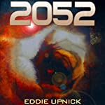 2052 (       UNABRIDGED) by Eddie Upnick Narrated by David Doersch