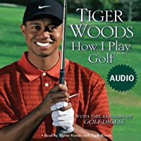How I Play Golf (       ABRIDGED) by Tiger Woods Narrated by Walter Franks