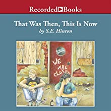 That Was Then, This Is Now (       UNABRIDGED) by S. E. Hinton Narrated by Jeff Woodman