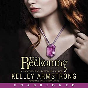 The Reckoning: Darkest Powers, Book 3 | [Kelley Armstrong]