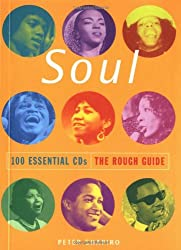 The Rough Guide to Soul 100 Essential CDs: 100 Essential CDs - The Rough Guide (Rough Guide 100 Esntl CD Guide)