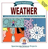 img - for Janice VanCleave's Weather: Mind-Boggling Experiments You Can Turn Into Science Fair Projects (Spectacular Science Project) book / textbook / text book