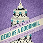Dead As a Doornail: When The Fat Ladies Sing, Book 3 | Linda Kozar