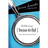 Redefining Beautiful: What God Sees When God Sees You ~ Jenna Lucado