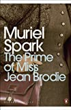 Muriel Spark The Prime of Miss Jean Brodie: (B2)