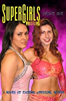 SuperGirls Wrestling, Volume 1
