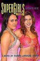 SuperGirls Wrestling, Volume 1