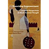 Theorizing Empowerment: Canadian Perspectives on Black Feminist Thoughtby Notisha Massaquoi