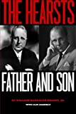 The Hearsts: Father and Son