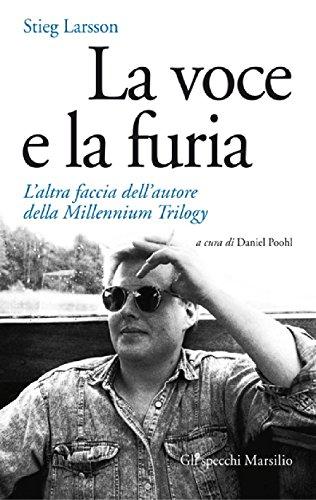 Stieg Larsson - La voce e la furia: L'altra faccia dell'autore della Millennium Trilogy (Gli specchi) (Italian Edition)