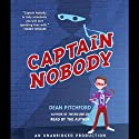 Captain Nobody (       UNABRIDGED) by Dean Pitchford Narrated by Dean Pitchford