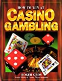 img - for How to Win at Casino Gambling by Roger Gros (2-May-1996) Paperback book / textbook / text book