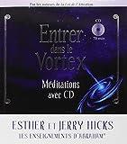 Entrer dans le Vortex - Méditations avec CD (en anglais)