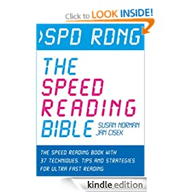 Spd Rdng - The Speed Reading Bible: The Speed Reading Book with 37 Techniques, Tips & Strategies For Ultra Fast Reading (Speed Reading, Study Skills, Memory ... Skills, Memory and Accelerated Learning)