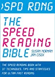 Spd Rdng - The Speed Reading Bible: The Speed Reading Book with 37 Techniques, Tips & Strategies For Ultra Fast Reading (Speed Reading, Study Skills, Memory and Accelerated Learning)