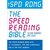 Spd Rdng - The Speed Reading Bible: The Speed Reading Book with 37 Techniques, Tips & Strategies For Ultra Fast Reading (Speed Reading, Study Skills, Memory ... Skills, Memory and Accelerated Learning)by Jan Cisek