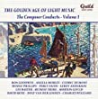 The Golden Age Of Light Music The Composer Conducts - Vol 1 from Guild Light