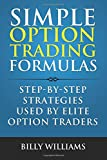 Simple Option Trading Formulas: Step-By-Step Strategies Used By Elite Option Traders