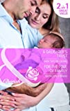 A Daughter's Trust: AND For the Love of Family (Mills & Boon Cherish) (0263888436) by Quinn, Tara Taylor