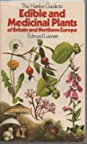Edmund Launert Guide to Edible and Medicinal Plants of Britain and Northern Europe