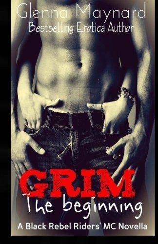 Grim: The beginning (Black Rebel Riders' MC) by Glenna Maynard (2014-05-18)