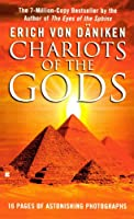 Chariots of the Gods?: Unsolved Mysteries of the Past