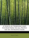A Voice of Warning and Instruction to all People or An Introduction