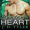 Hunter's Heart: An Alpha Pack Novel, Book 4 Audiobook by J. D. Tyler Narrated by Kirsten Potter