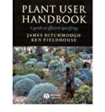 img - for [(Plant User Handbook: A Guide to Effective Specifying )] [Author: James Hitchmough] [Dec-2003] book / textbook / text book