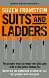 """Suzen Fromstein, """"Suits and Ladders: Ten Proven Ways to Keep Your Job Safe"""" (Carrick Publishing, 2013)"""