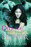 Delicate Freakn Flower (Freakn Shifters Book 1)